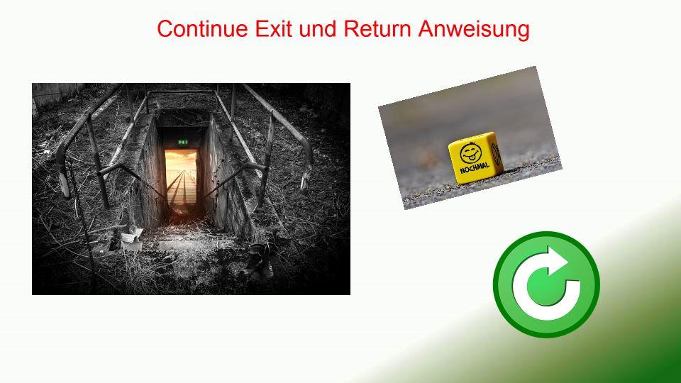Continue Exit und Return Anweisung