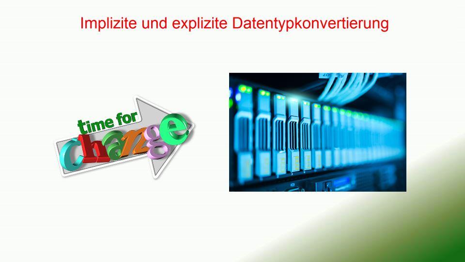 Implizite und explizite Datentypkonvertierung